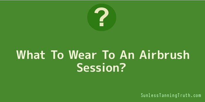 What To Wear To An Airbrush Session